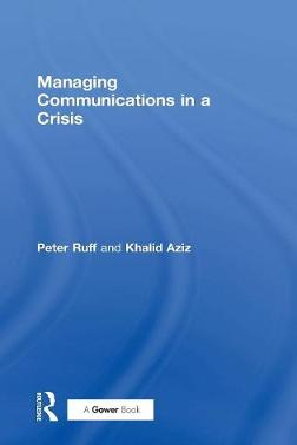 Managing Communications in a Crisis (Hardback)