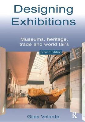 Designing Exhibitions: Museums, Heritage, Trade and World Fairs (Hardback)