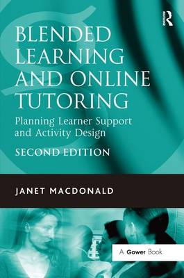 Blended Learning and Online Tutoring: Planning Learner Support and Activity Design (Paperback)
