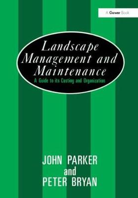 Landscape Management and Maintenance: A Guide to Its Costing and Organization (Hardback)