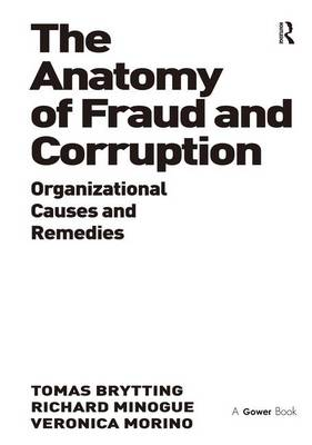 The Anatomy of Fraud and Corruption: Organizational Causes and Remedies (Hardback)