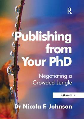 Publishing from Your PhD: Negotiating a Crowded Jungle (Paperback)