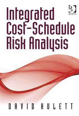 Integrated Cost-Schedule Risk Analysis (Hardback)