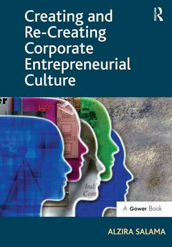 Creating and Re-Creating Corporate Entrepreneurial Culture (Hardback)