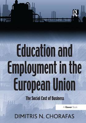 Education and Employment in the European Union: The Social Cost of Business (Hardback)