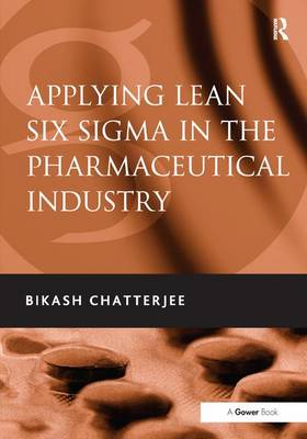 Applying Lean Six Sigma in the Pharmaceutical Industry (Hardback)