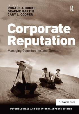 Corporate Reputation: Managing Opportunities and Threats - Psychological and Behavioural Aspects of Risk (Hardback)