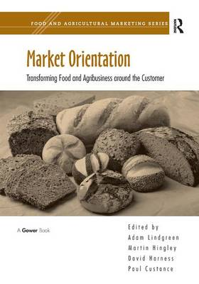 Market Orientation: Transforming Food and Agribusiness around the Customer - Food and Agricultural Marketing (Hardback)