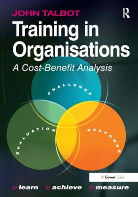 Training in Organisations: A Cost-Benefit Analysis (Hardback)
