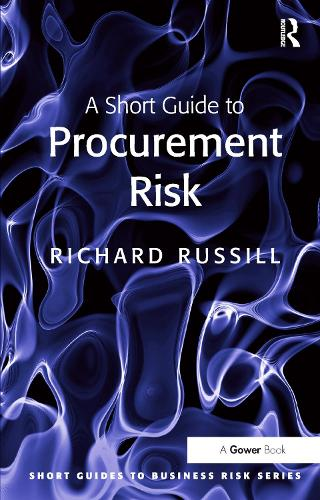 A Short Guide to Procurement Risk - Short Guides to Business Risk (Paperback)