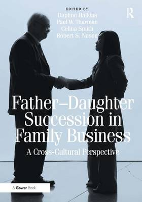 Father-Daughter Succession in Family Business: A Cross-Cultural Perspective (Hardback)