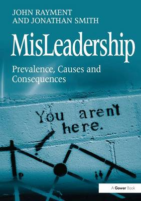 MisLeadership: Prevalence, Causes and Consequences (Hardback)
