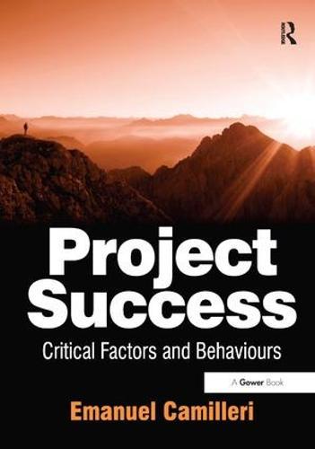 Project Success: Critical Factors and Behaviours (Hardback)