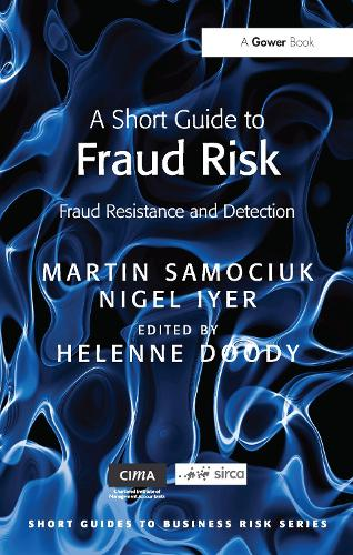 A Short Guide to Fraud Risk: Fraud Resistance and Detection - Short Guides to Business Risk (Paperback)