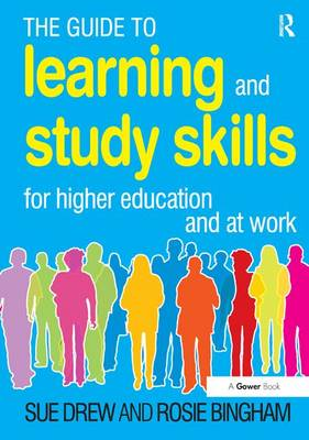The Guide to Learning and Study Skills: For Higher Education and at Work (Paperback)