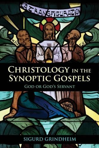 Christology in the Synoptic Gospels: God or God's Servant (Paperback)