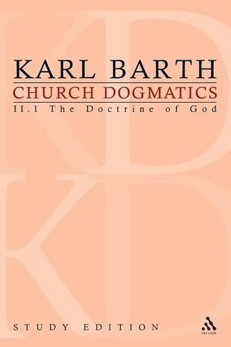 Church Dogmatics Study Edition 9: The Doctrine of God II.1 Section 31 - Church Dogmatics 9 (Paperback)