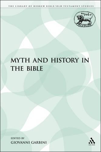 Myth and History in the Bible - Library of Hebrew Bible/Old Testament Studies 362 (Paperback)