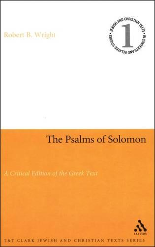 Psalms of Solomon: A Critical Edition of the Greek Text - Texts and Studies in Late Judaism and Early Christianity S. (Hardback)