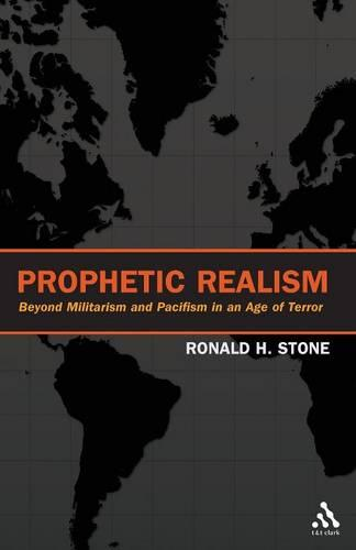 Prophetic Realism: Beyond Militarism and Pacifism in an Age of Terror (Paperback)