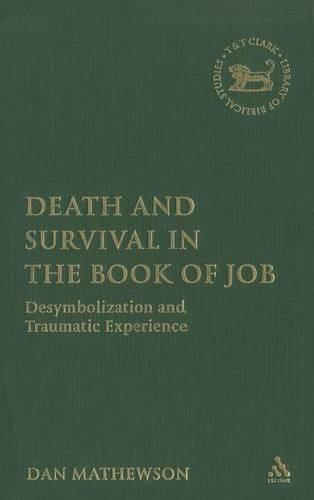 Death and Survival in the Book of Job: Desymbolization and Traumatic Experience (Hardback)
