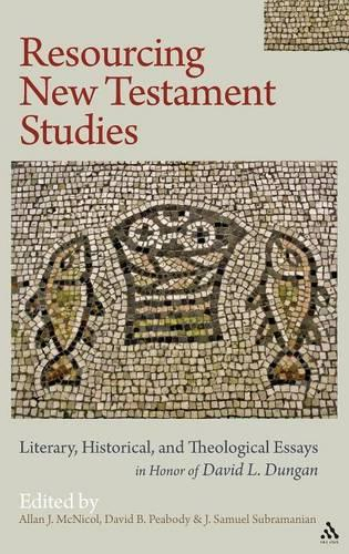 Resourcing New Testament Studies: Literary, Historical, and Theological Essays in Honor of David L. Dungan (Hardback)