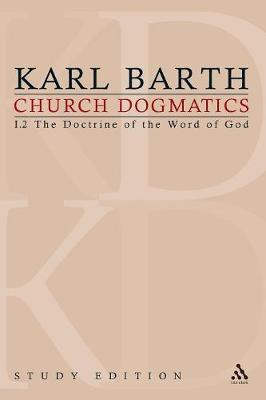 Church Dogmatics Study Edition 3: The Doctrine of the Word of God I.2 Sections 13-15 - Church Dogmatics 3 (Paperback)