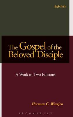 The Gospel of the Beloved Disciple: A Work in Two Editions (Hardback)
