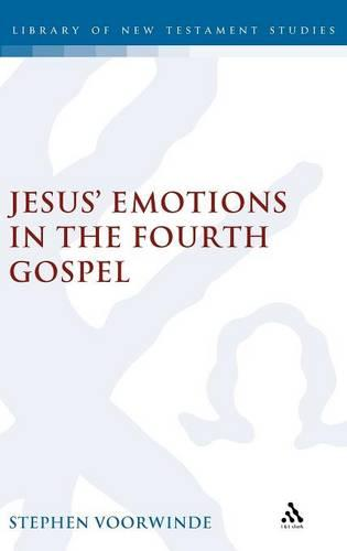Jesus' Emotions in the Fourth Gospel: Human or Divine? - Journal for the Study of the New Testament Supplement S. (Hardback)