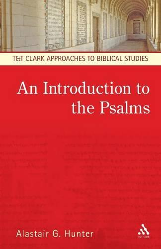 An Introduction to the Psalms - T&T Clark Approaches to Biblical Studies (Paperback)