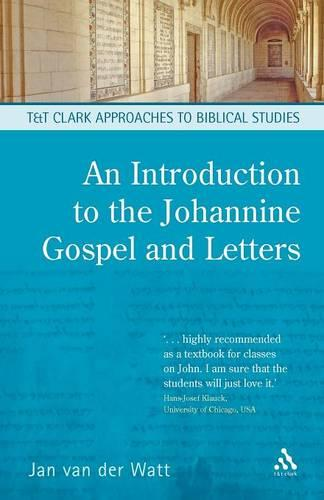 An Introduction to the Johannine Gospel and Letters - T&T Clark Approaches to Biblical Studies (Paperback)