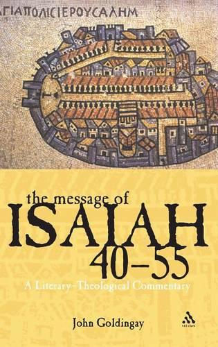 The Message of Isaiah 40-55: A Literary-theological Commentary (Hardback)
