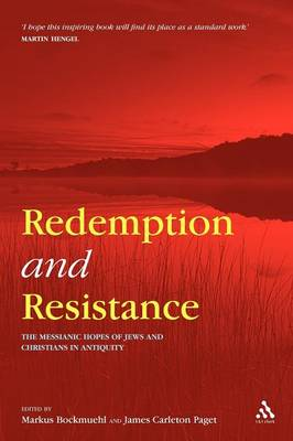 Redemption and Resistance: The Messianic Hopes of Jews and Christians in Antiquity (Paperback)