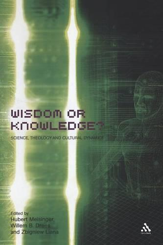 Wisdom or Knowledge? - Issues in Science & Theology (Paperback)