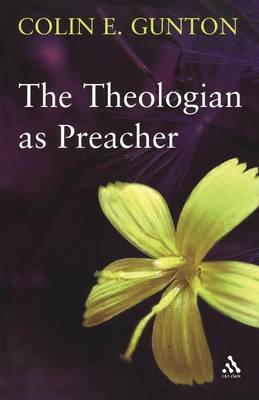 Theologian as Preacher: Further Sermons from Colin Gunton (Paperback)