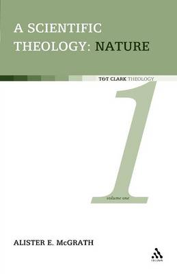 A Scientific Theology: Nature v. 1 (Paperback)
