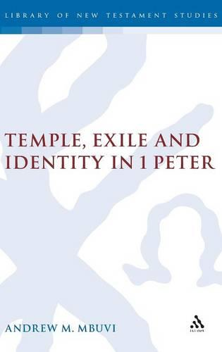 Cover Temple, Exile and Identity in 1 Peter - The Library of New Testament Studies v. 345