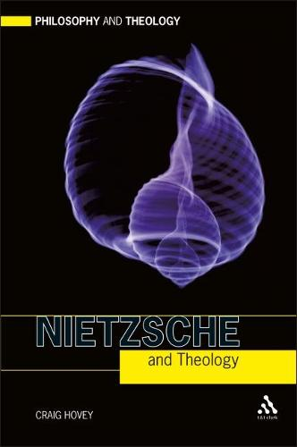Nietzsche and Theology - Philosophy and Theology (Paperback)