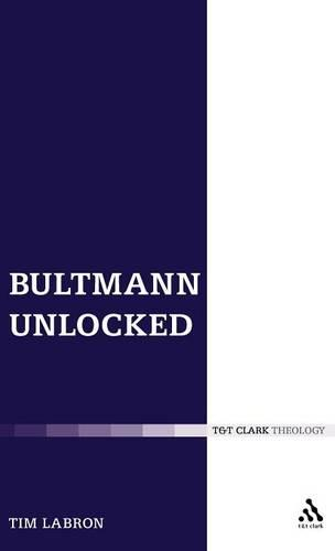 Bultmann Unlocked (Hardback)