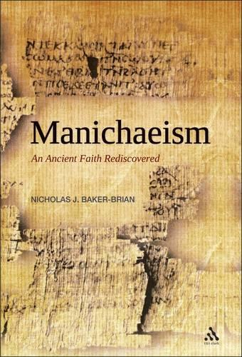 Manichaeism: An Ancient Faith Rediscovered (Paperback)