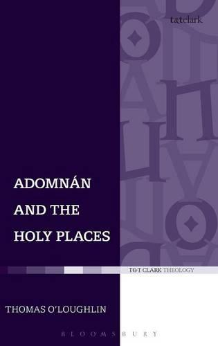Adomnan and the Holy Places (Hardback)