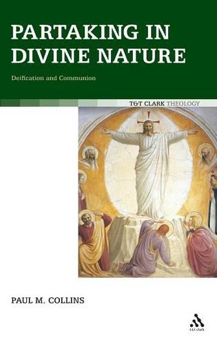 Partaking in Divine Nature: Deification and Communion (Hardback)
