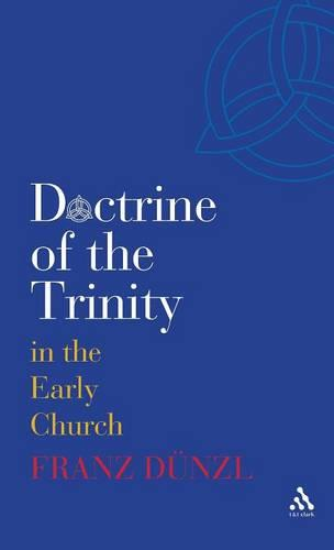 A Brief History of the Doctrine of the Trinity in the Early Church (Hardback)