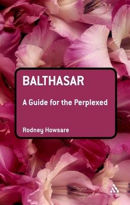 Balthasar: A Guide for the Perplexed - Guides for the Perplexed (Paperback)