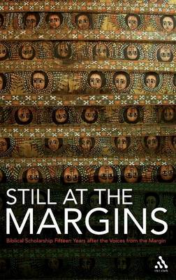 Still at the Margins: Biblical Scholarship Fifteen Years After the Voices from the Margin (Hardback)