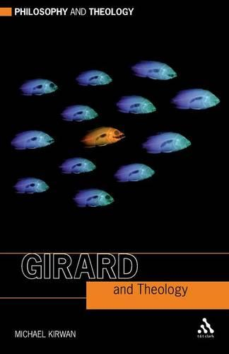 Girard and Theology - Philosophy and Theology (Paperback)