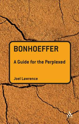 Bonhoeffer: A Guide for the Perplexed - Guides for the Perplexed (Paperback)