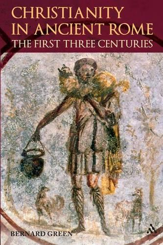 Christianity in Rome in the First Three Centuries (Paperback)