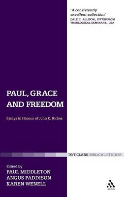 Paul, Grace and Freedom: Essays in Honour of John K.Riches (Hardback)