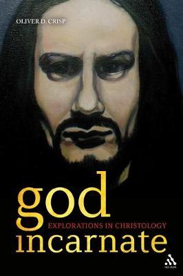 God Incarnate: Explorations in Christology (Paperback)